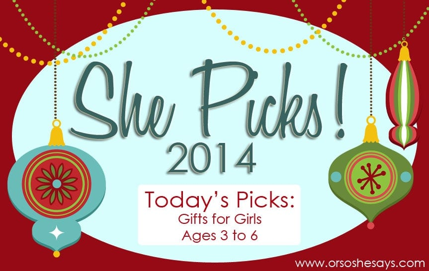 Gifts for Girls: Ages 3 to 6 ~ SHE PICKS! 2014 - Or so she says...