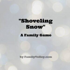"Family Game – ""Shoveling Snow"" (she: Heather)"