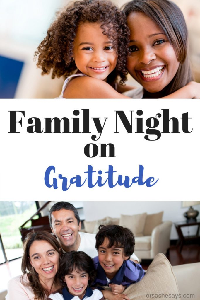 Have a grateful heart!! Get a full family night lesson on gratitude in today's post. www.orsoshesays.com #familynight #fhe #ldsblogger #churchofjesuschrist #familyfun
