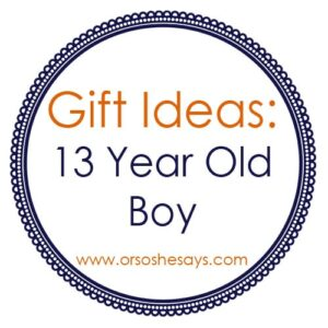 Gift Ideas for 13 Year Old Boys