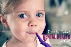 10 Tricks for Teaching Dental Health to Kids (she: Jamie)