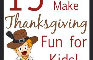 15 Ways to Make Thanksgiving Fun for Kids (she: Mariah)