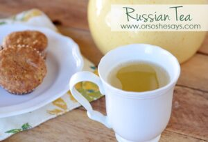 Russian Tea ~ Perfect for Sore Throats & Chilly Weather!