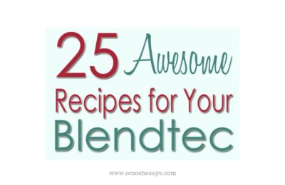 Try these 25 awesome recipes for your Blendtec. www.orsoshesays.com #recipe #recipes #blendtec #roundup