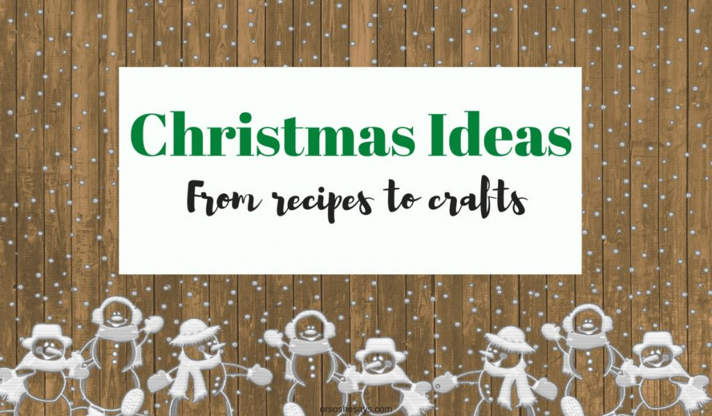 Christmas Ideas from around the web www.orsoshesays.com #christmas #recipes #crafts #holidays