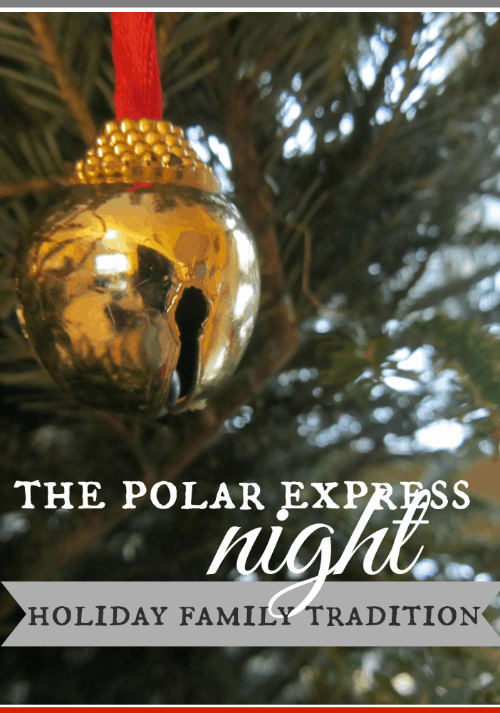 Polar Express Night ~ and other Christmas family traditions!
