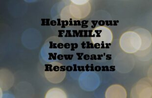 Helping Your Family Keep New Year's Resolutions (she: Heather)