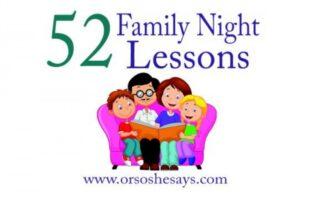 52 Family Night Lessons all in one post! www.orsoshesays.com #familynight #FHE #family