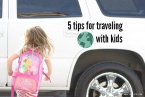 Traveling with Kids Tips (she: Liz)