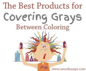 Best Products for Covering Gray Hair Between Colorings
