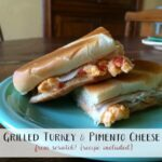 Grilled Turkey and Pimento Cheese Sandwich with printable recipe (she: Carmella)