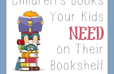 Children's Books Your Kids Need on Their Bookshelf