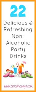 Non-Alcoholic Party Drinks – 22 Delicious and Refreshing Ideas (she: Mariah)
