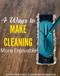 4 Ways to Make Cleaning More Enjoyable (she: Victoria)