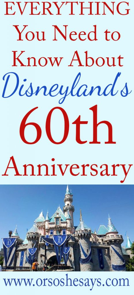Everything You Need to Know About Disneylands 60th Anniversary