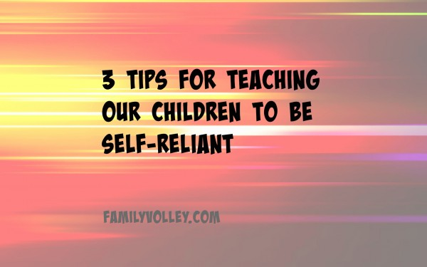 teach children to be self-reliant