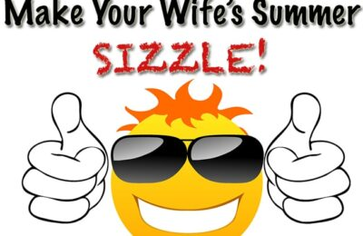 7 Ways to Make Your Wife's Summer Sizzle