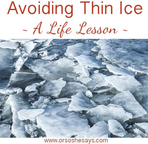 Avoiding Thin Ice ~ A life lesson