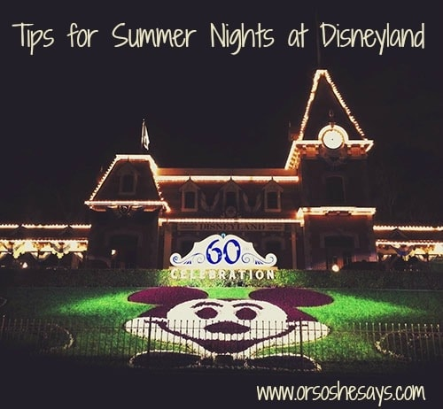 tips for summer nights at disneyland