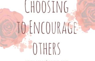 Choosing to Encourage Others
