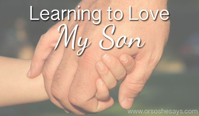 Learning to Love My Son