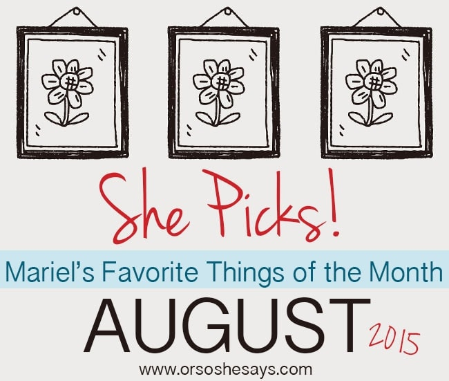 Mariel's 5 Favorite Things for August 2015 ~ These are so fun!! Several must-try items!