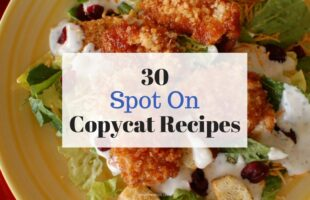 30 Copycat Recipes that are SPOT ON! www.orsoshesays.com #recipes #copycat #olivegarden #whitecastle #chickfila #wingers #ikea #applebees #corbins #wendys #tacotime #cinnabon #gardnervillage #archibalds #pfchang #redlobster #chilis #texasroadhouse