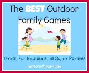 The BEST Outdoor Family Games ~ Great For Reunions, BBQs, or Parties! (she: Mariah)