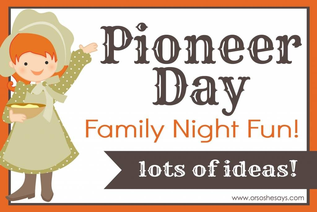 Pioneer Days: Celebrating Utah's Pioneer Day for Family Night www.orsoshesays.com #pioneerdays #pioneerday #utahpioneerday #pioneerdayutah #ldsblogger #lds #mormonblogger #mormon #familynight #fhe #july