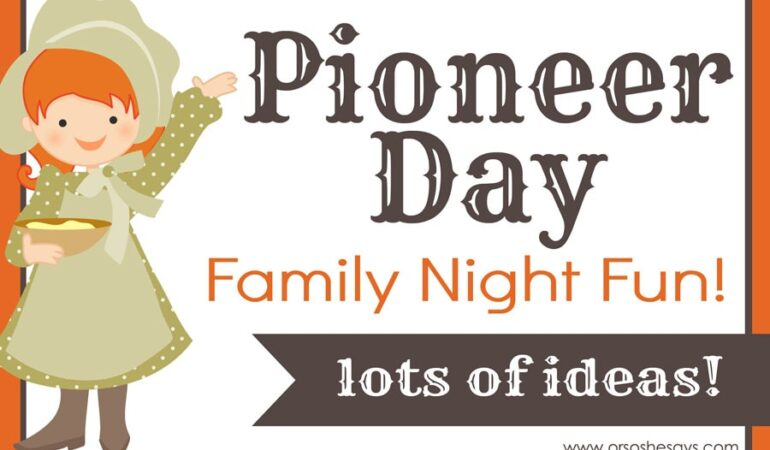 Pioneer Day: Family Home Evening & Activities