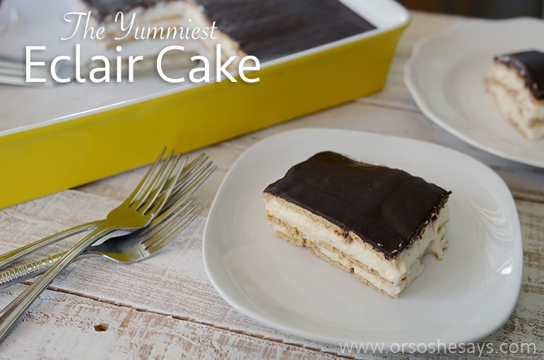 The Yummiest Eclair Cake