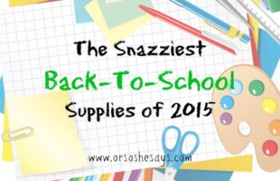 Back to School Supplies – The Snazziest of 2015 (she: Mariah)