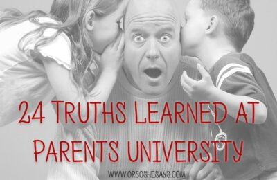 24 Truths Learned at Parents' University