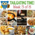Tailgating Food Ideas ~ Tailgating Time, Week 3