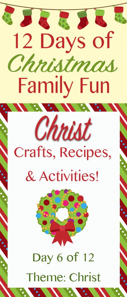 Christ-centered Christmas Crafts, Recipes, and Activities! ~ 12 Days of Christmas Family Fun