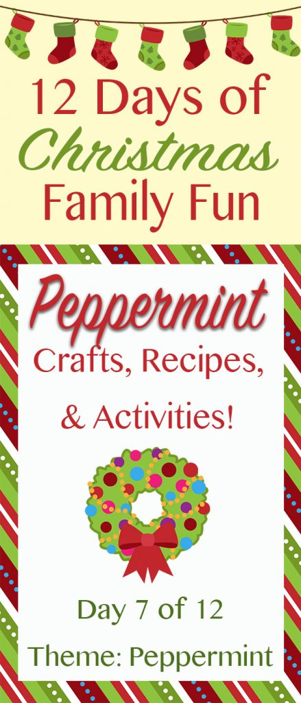 PEPPERMINT Christmas Crafts, Recipes, and Activities! ~ 12 Days of Christmas Family Fun