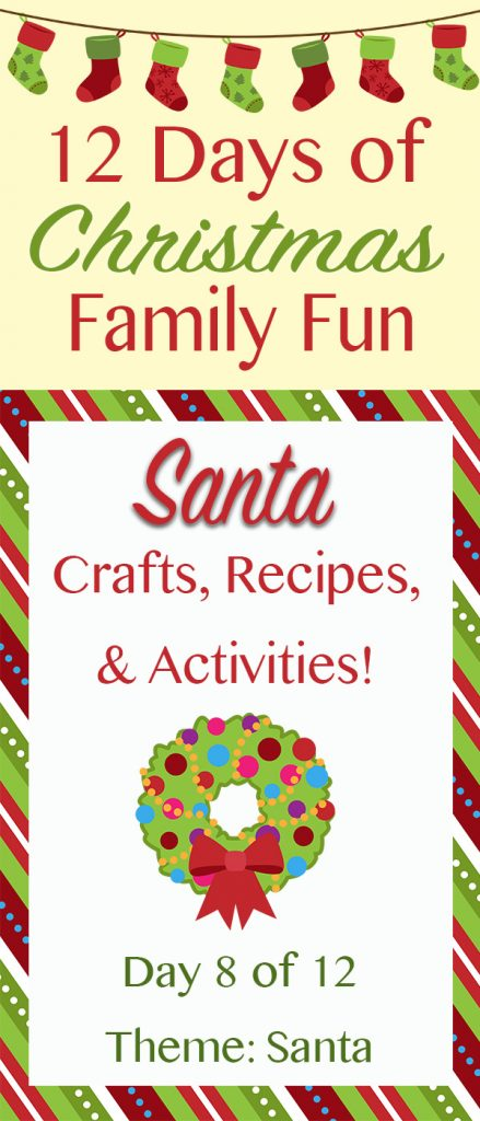 SANTA Christmas Crafts, Recipes, and Activities! ~ 12 Days of Christmas Family Fun