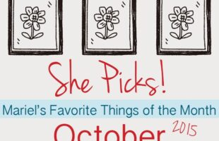 Mariel's 5 Favorite Things for October ~ She Picks!
