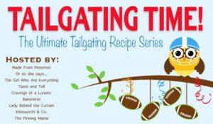 Tailgating Food Ideas ~ Tailgating Time, Week 6