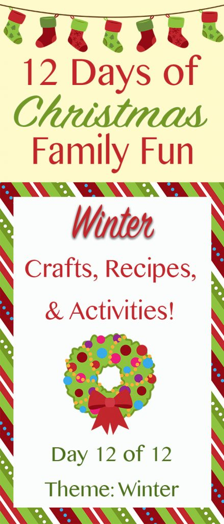 WINTER crafts, recipes, and activities for the family! ~ 12 Days of Christmas Family Fun
