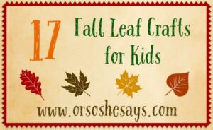 Fall Leaf Crafts for Kids – 17 Ideas to Try! (she: Mariah)