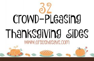 32 Thanksgiving Sides – Sure to be Crowd-Pleasers! (she: Mariah)