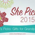 Gifts for Grandparents ~ She Picks! 2015 Gift Guide