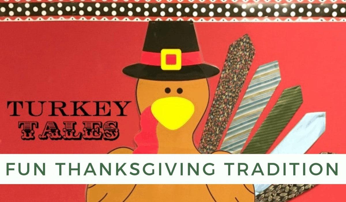 Turkey Tales ~ Thanksgiving Family Tradition #thanksgiving #tradition #familytradition www.orsoshesays.com