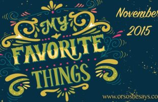 Mariel's 5 Favorite Things for November ~ She Picks!