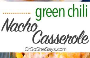 Green Chili Nacho Casserole (she: Carole)