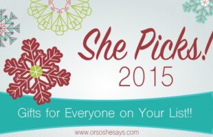 Gift Ideas for Everyone On Your List!! ~ She Picks! 2015