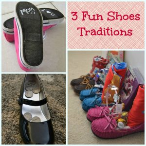 3 Fun Family Shoe Traditions Your Kids Will Love!