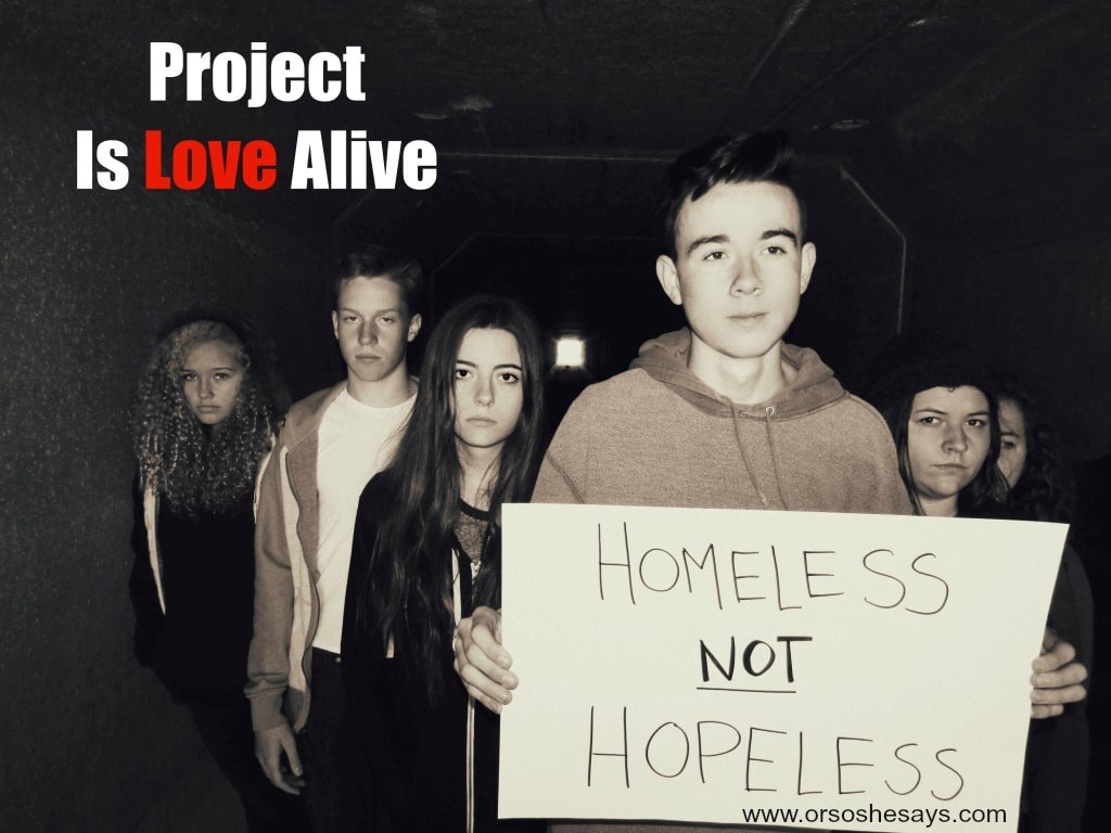 Project Is Love Alive ~ Helping Homeless Teenagers