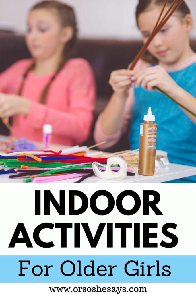 indoor activities for older girls